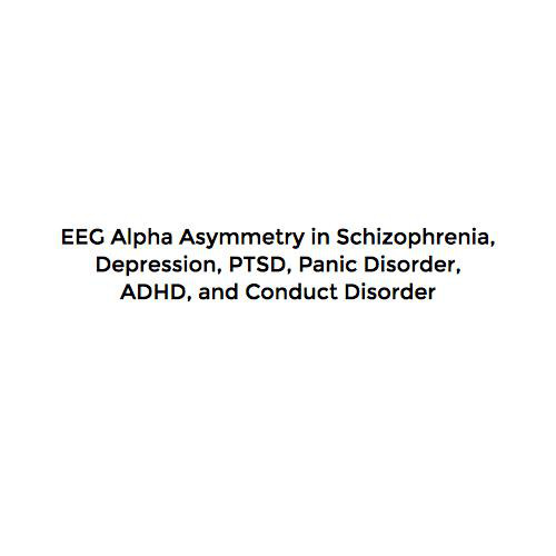 EEG Alpha Asymmetry in Schizophrenia, Depression, PTSD