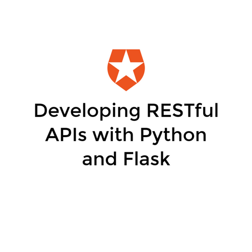 Developing and Securing Restful APIs with Python/Flask using