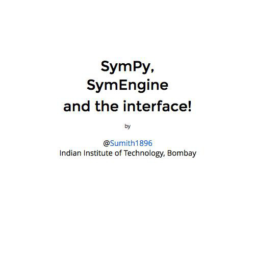 SymPy, SymEngine and the interface! - SciPy India 2015