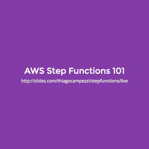 AWS Step Functions 101