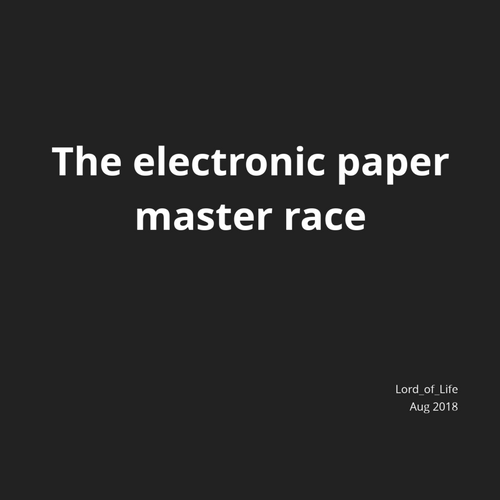 The electronic paper master race