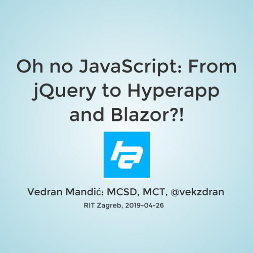 RIT Zagreb: Oh no JavaScript: From jQuery to Hyperapp and