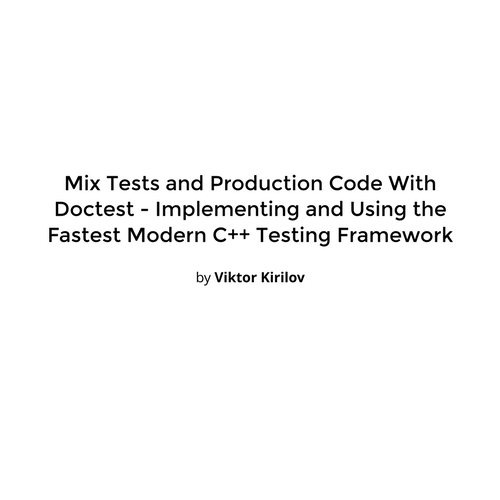 2017 Novermber - Mix Tests and Production Code With Doctest