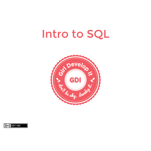 Girl Develop It Intro to SQL