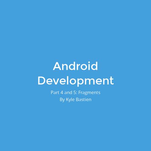 Android Development - Week 4 & 5