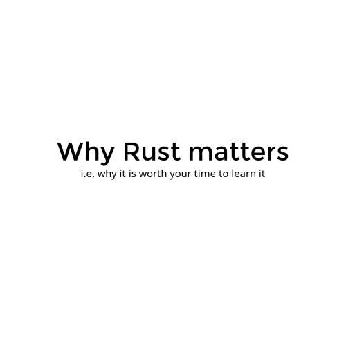 Why Rust matters