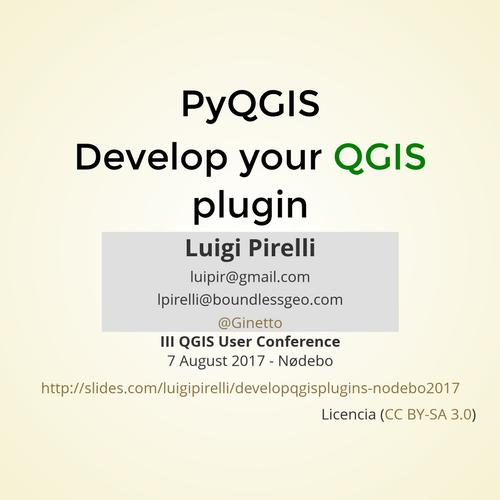 QGIS User Conf: PyQGIS - Develop your QGIS plugin