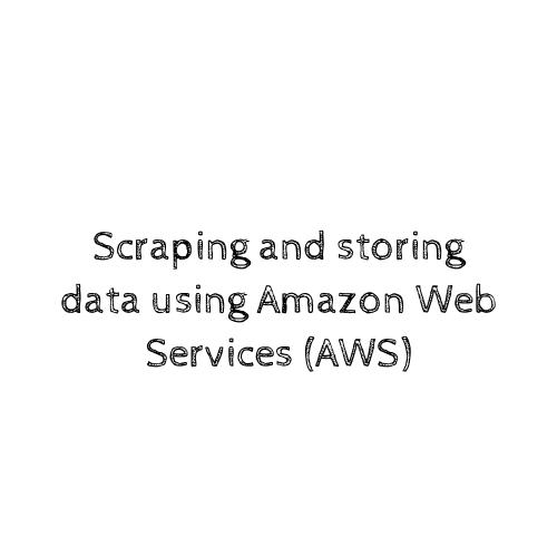 Web Scraping and Persisting Data in the Cloud