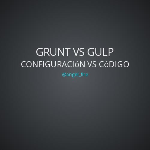 GRUNT VS GULP