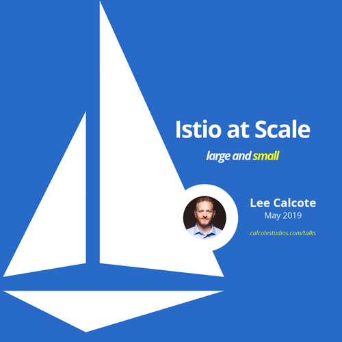 Istio Meetup @ KubeCon EU 2019: Istio at Scale (Large and Small)