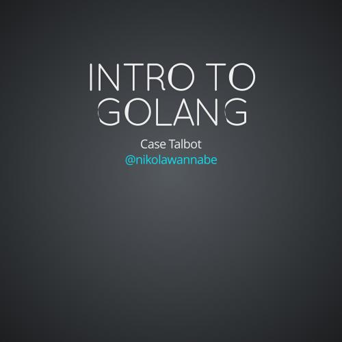 Intro To GoLang