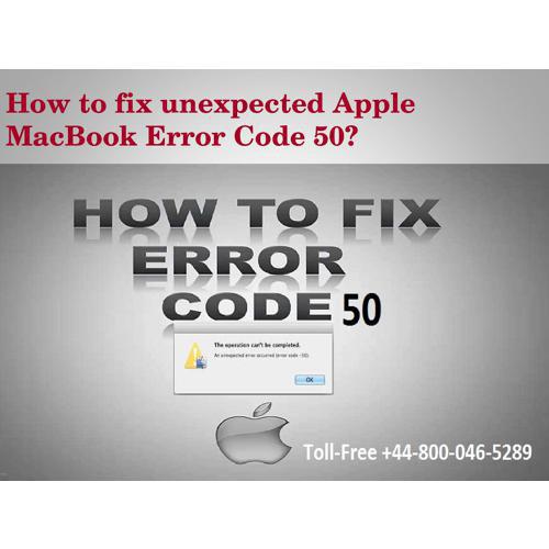 44-800-046-5289 How to fix unexpected Apple MacBook Error Code 50?