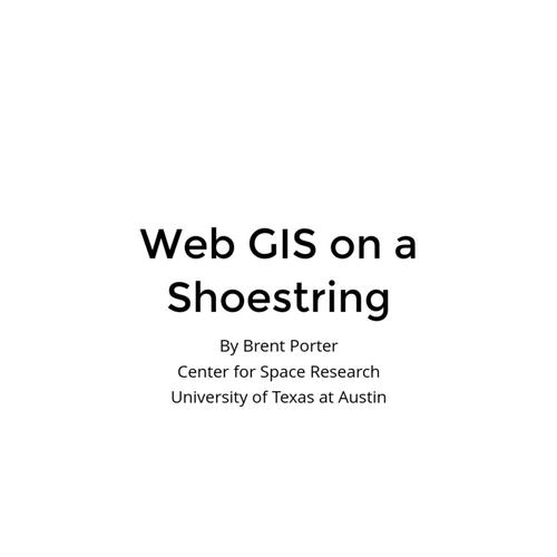Web GIS on a Shoestring