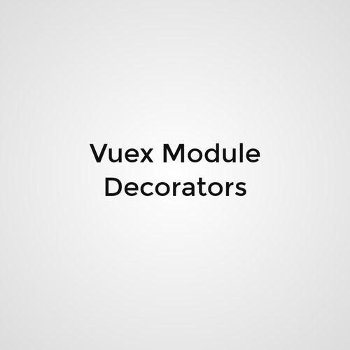 Vuex Module Decorators
