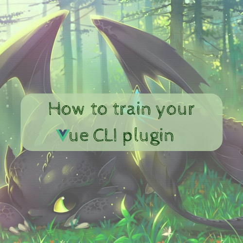How to train your Vue CLI plugin