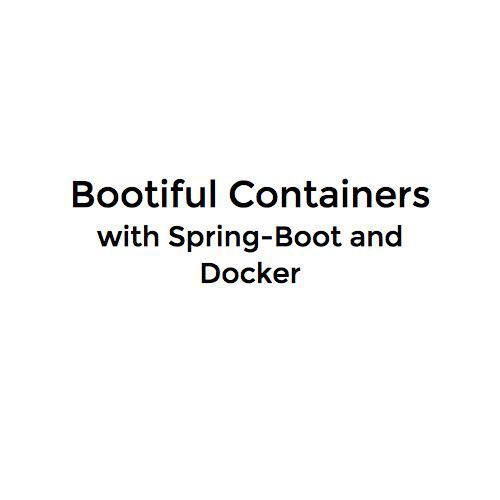 Bootiful Containers