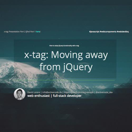xtag js: Moving from JQuery to component based x-tag