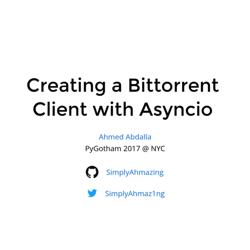 Creating a Bittorrent Client with Asyncio