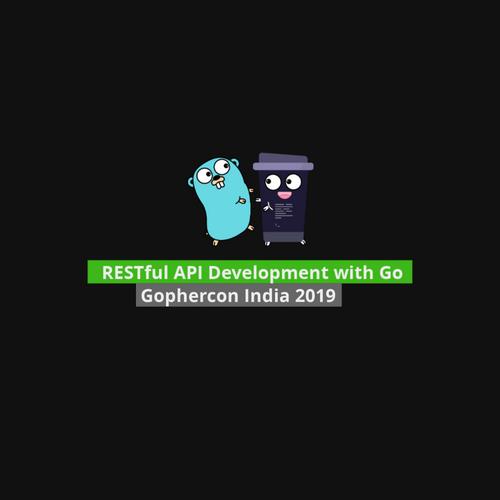 RESTful API Development using Go