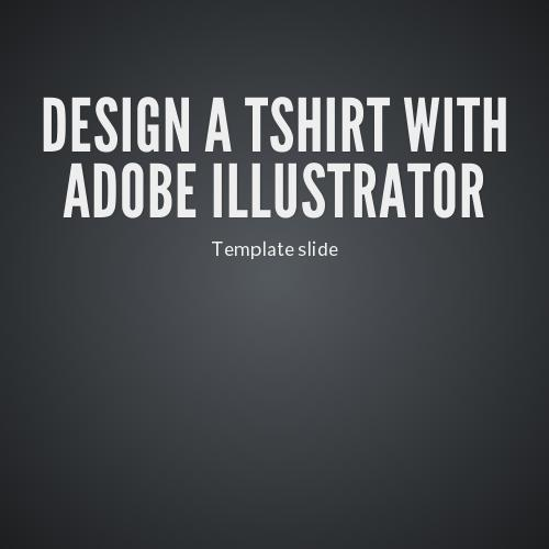Design A Tshirt With Adobe Illustrator By Ben Dunkle