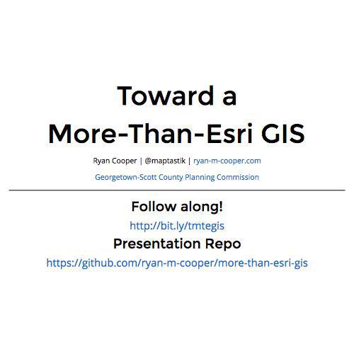 Toward a More-Than-Esri GIS