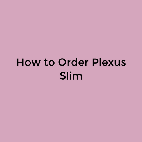 How To Order Plexus Slim Step By Step Instructions