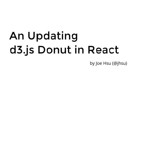 A D3 js Donut and React