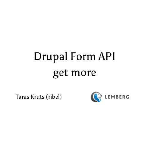 Get more from Drupal Form API