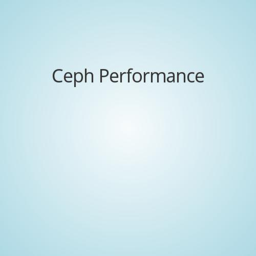 Ceph Performand and Benchmarking