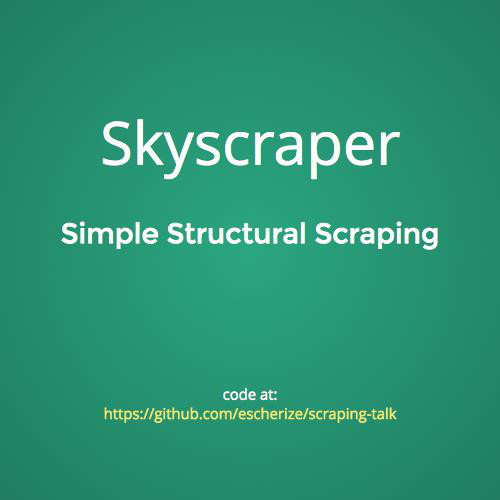 Simple Structural Scraping with Skyscraper