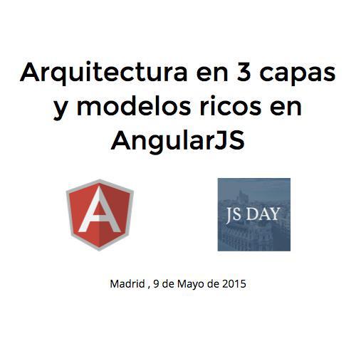 Jsday arquitectura en 3 capas y modelos ricos en angularjs for Arquitectura 3 capas
