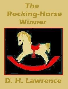 the rocking horse winner essay Lawrence wrote the rocking-horse winner for a collection of ghost stories being compiled by lady cynthia asquith (who was partially the basis for hester's character) he was paid fifteen pounds for the story's english publication rights and fifty pounds for the american rights.
