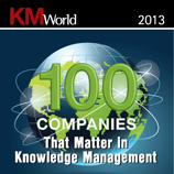 KM World 100 Companies that Matter in Knowledge Management 2013