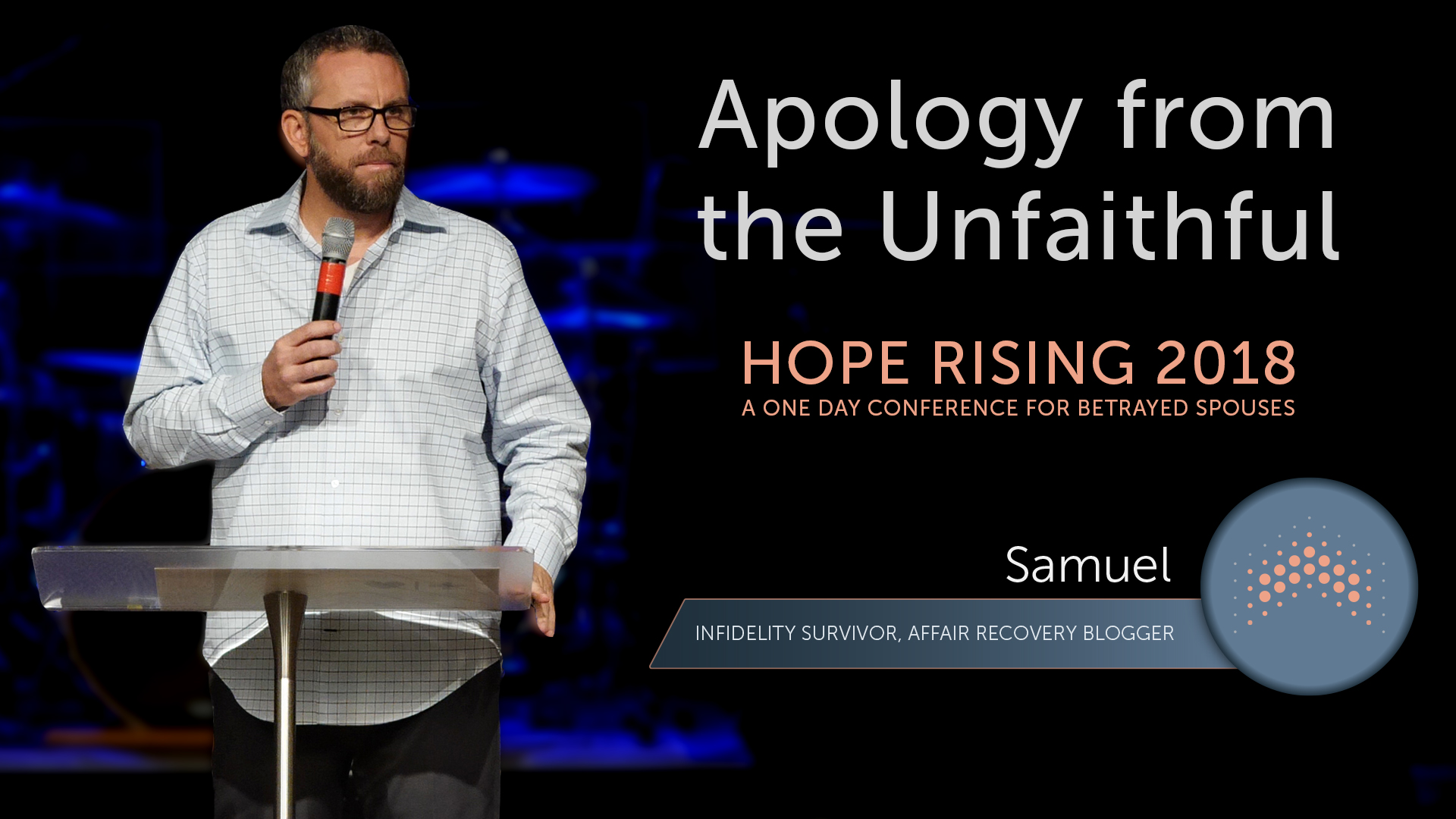 Hope Rising 2018: Apology from the Unfaithful | Affair Recovery