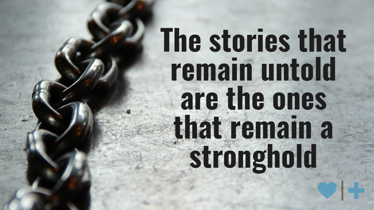 affairrecovery-survivors Blog-Elizabeth-Roots-Part-2-the stories that remain untold are the ones that remain a stronghold