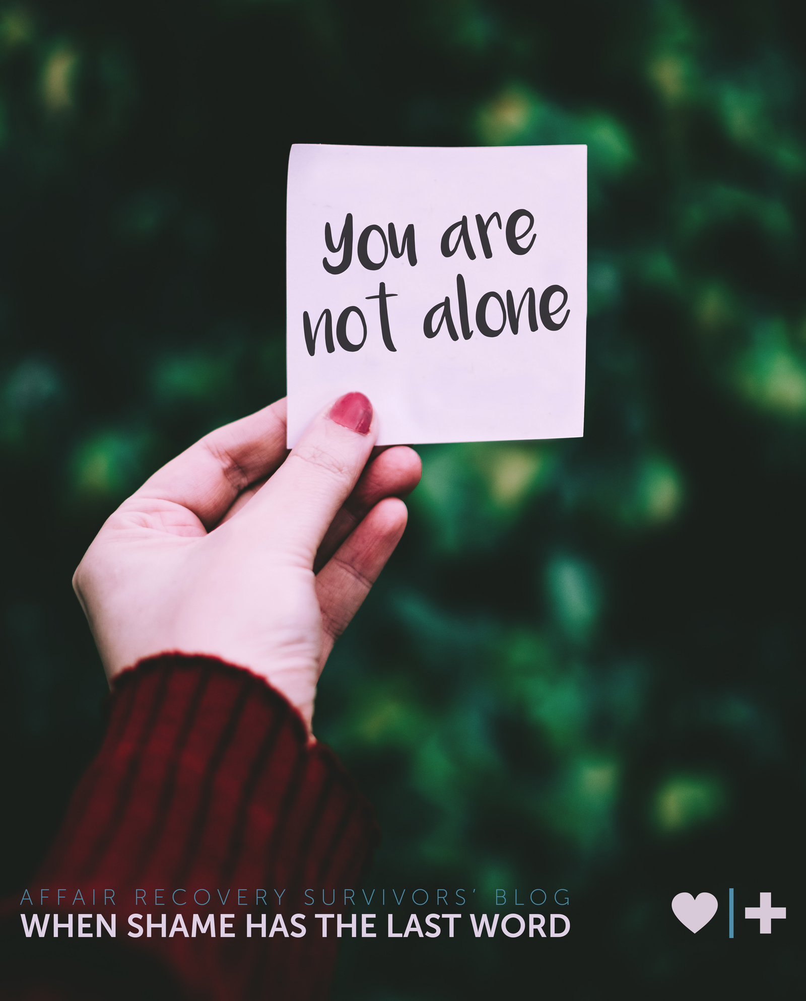 you are not alone. when shame has the last word - elizabeth - affair recovery survivors blog