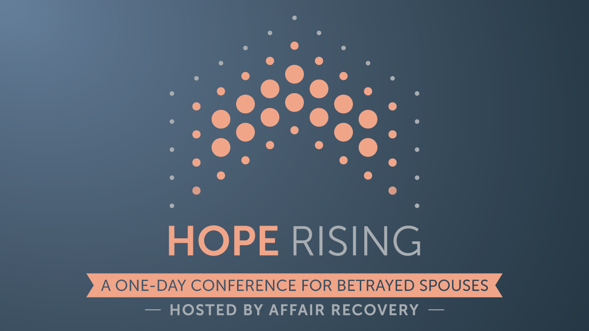 Hope Rising Conference for Betrayed Spouses