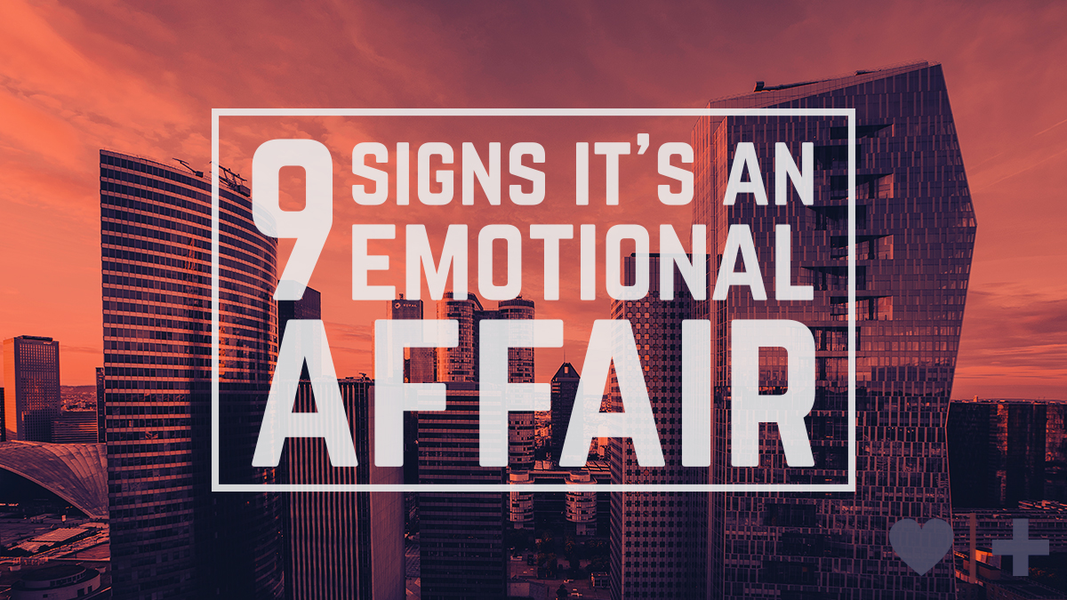 Nine Signs Of An Emotional Affair Affair Recovery