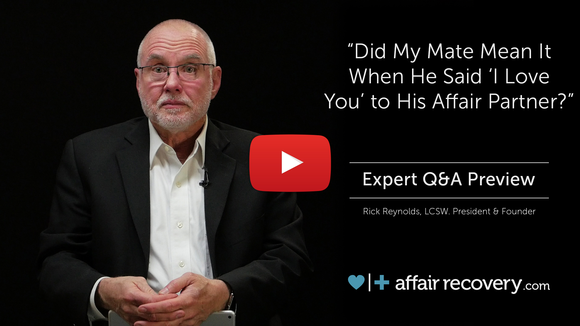 Expert Q&A Preview - Did My Mate Mean it When He Said I Love You to His Affair Partner?