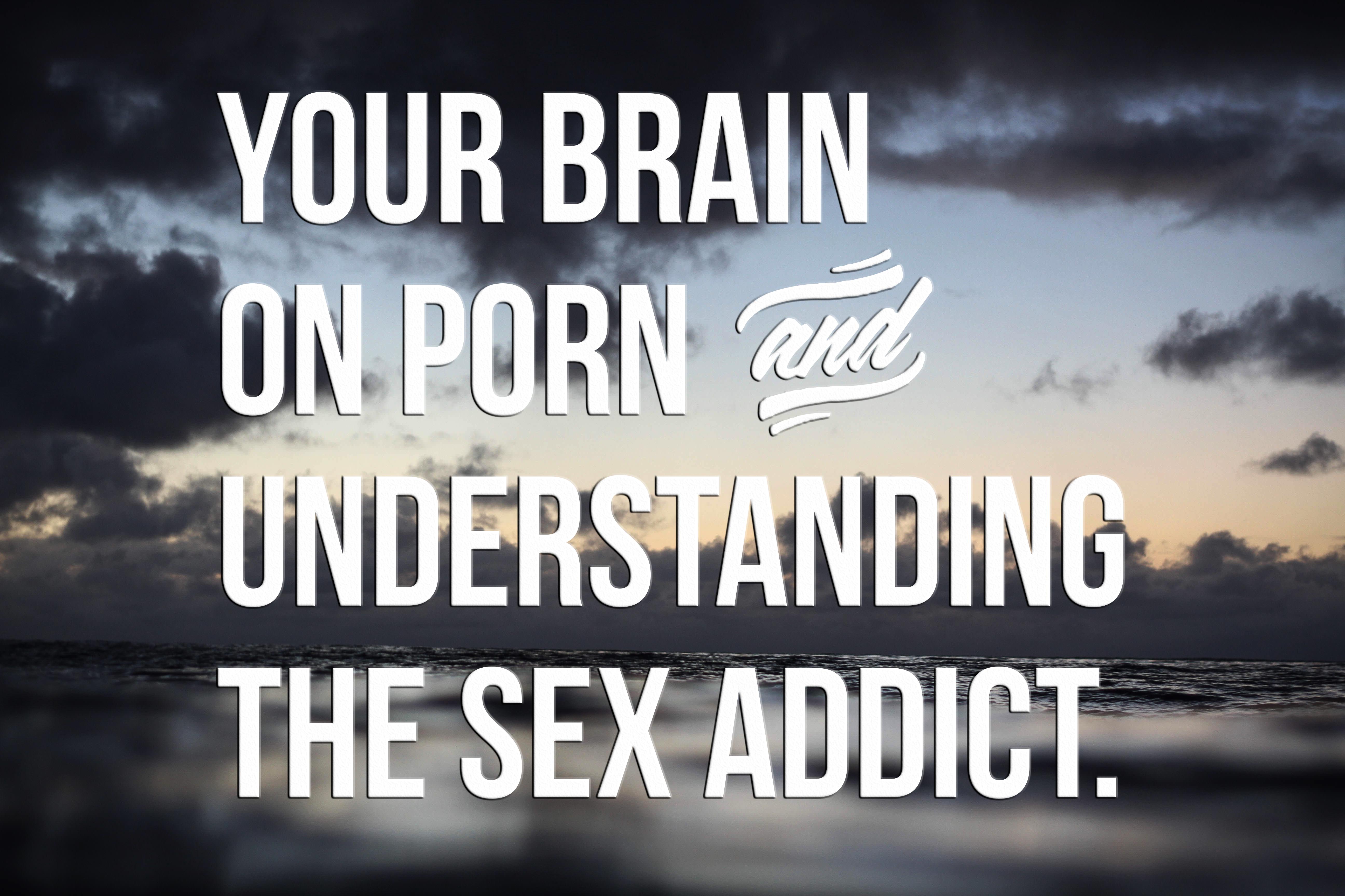 Affair Porn your brain on porn and understanding the sex addict | affair