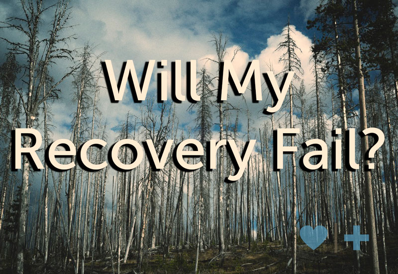Will My Recovery Fail? | Affair Recovery