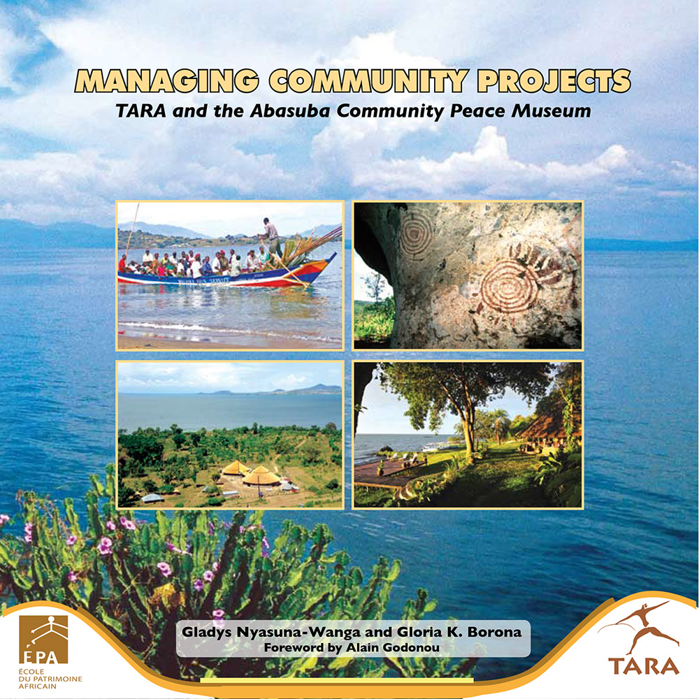 Managing Community Projects: TARA and the Abasuba Community Peace Museum