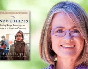 Helen Thorpe, author of The Newcomers: Finding Refuge, Friendship, and Hope in an American Classroom.