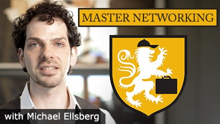 Master Networking with Michael Ellsberg