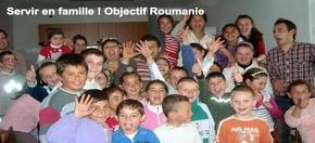 Servir en famille ! Objectif Roumanie  : Sept familles pour les défavorisés
