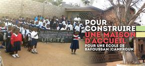 Pour construire une maison d'accueil : Pour une école de Bafoussam (Cameroun)