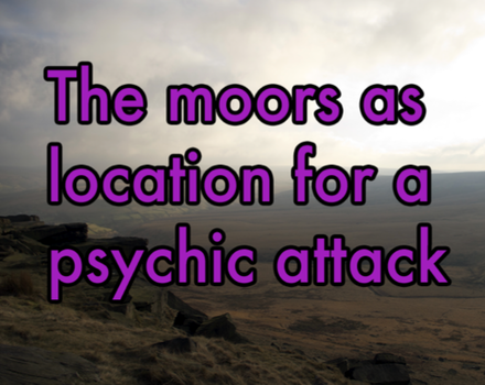 20120410194547-moors_as_location_of_psychic_attack
