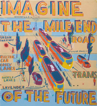 20120813113045-imagine_the_mile_end_road_of_the_future_found_materials_and_signwriting_enamel_2010