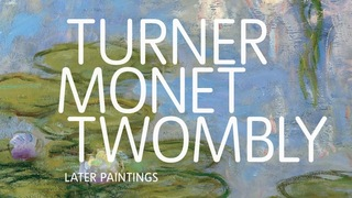 20120818015433-turner_monet_twombly_later_paintings_banner