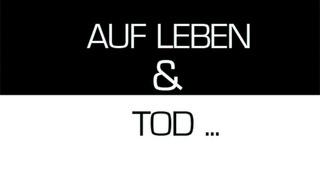 20131005213600-auf_leben_und_tod